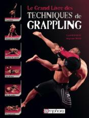 Vente livre :  Le grand livre des techniques de grappling  - Cyril Rousseau - Stephane Weiss