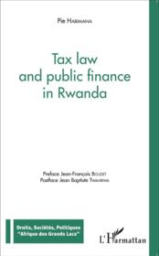 Vente livre :  Tax law and public finance in Rwanda  - Pie Habimana