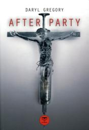 Vente livre :  Afterparty  - Daryl Gregory