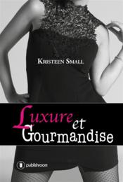 Vente  Luxure et gourmandise  - Kristeen Small