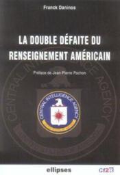 La Double Defaite Du Renseignement Americain - Couverture - Format classique