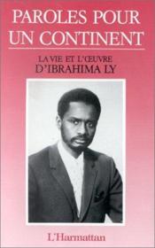 Paroles pour un continent ; la vie et l'oeuvre d'Ibrahima Ly - Couverture - Format classique