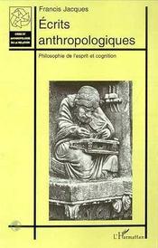 Ecrits Anthropologiques ; Philosophie De L'Esprit Et Cognition - Intérieur - Format classique