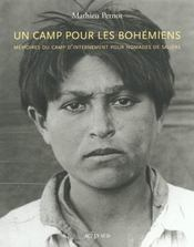 Un Camp Pour Les Bohemiens ; Memoire Du Camp Pour Nomades De Saliers - Intérieur - Format classique