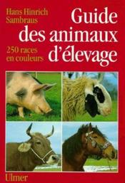 Guide des animaux d'élevage ; 250 races en couleurs - Couverture - Format classique