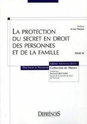 La protection du secret en droit des personnes et des familles t.10 - Couverture - Format classique