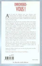 Enrichissez-Vous !. Le Travail Ne Fait Pas Le Bonheur, L'Argent Si - 4ème de couverture - Format classique