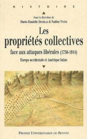 Les propriétés collectives ; face aux attaques libérales (1750-1920) ; Europe occidentale et Amérique latine - Couverture - Format classique