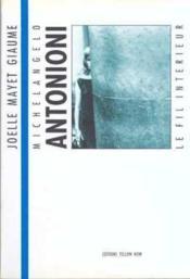 Michelangelo Antonioni Le Fil Interieur - Couverture - Format classique