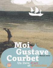 MOI, GUSTAVE COURBET. Un livre d'art et d'activités - Intérieur - Format classique