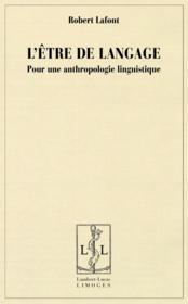 L'être de langage; pour une anthropologie linguistique - Couverture - Format classique