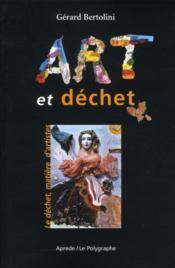 Art et déchet ; le déchet, matière d'artistes - Couverture - Format classique
