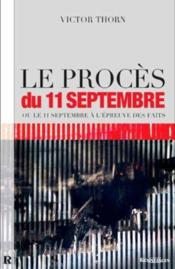 Le procès du 11 septembre ou le 11 septembre à l'épreuve des faits - Couverture - Format classique