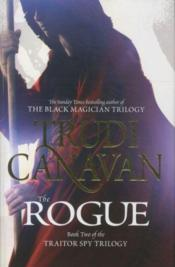 Vente livre :  The Rogue ; Traitor Spy Trilogy Book 2  - Trudi Canavan