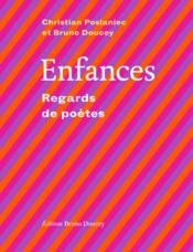 Vente  Enfances ; regards de poètes  - Bruno Doucey - Christian Poslaniec