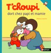 T'choupi dort chez papi et mamie – Thierry Courtin
