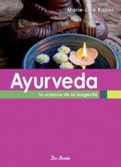Ayurveda ; la science de la longévité - Couverture - Format classique