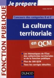 Je Prepare ; La Culture Territoriale En Qcm ; Concours De Catégories B Et C - Couverture - Format classique