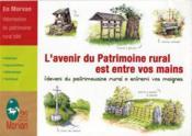 L'Avenir Du Patrimoine Rural Est Entre Vos Mains - Couverture - Format classique