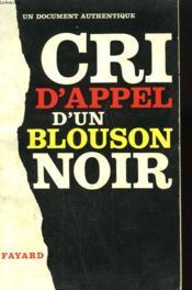 Cri D'Appel D'Un Blouson Noir. Un Document Authentique. - Couverture - Format classique