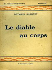 Le Diable Au Corps. Collection : Le Roman D'Aujourd'Hui N° 34 - Couverture - Format classique