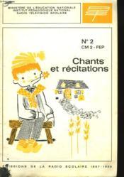 Chants Et Recitatons N°2. Cm2, Fep. Emissions De La Radio Scolaire 1967-1968 - Couverture - Format classique