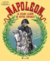 Napoléon le grand album de notre enfance - Couverture - Format classique