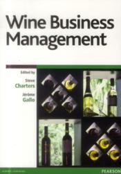 Vente livre :  Wine business management  - Jerome Gallo - Steve Charters