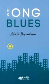 Hong Kong blues  - Alain Berenboom