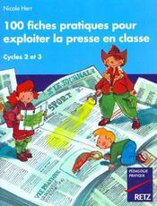 100 fiches pratiques pour exploiter la presse en classe ; cycles 2 et 3 - Intérieur - Format classique