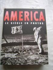 America - Le Siecle En Photos - Couverture - Format classique