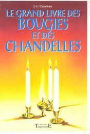 Le Grand Livre Des Bougies Et Des Chandelles - Intérieur - Format classique