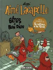 Aimé Lacapelle t.4 ; bêtes à bon diou - Intérieur - Format classique