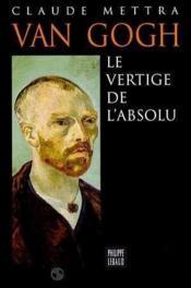 Van Gogh Le Vertige Absolu - Couverture - Format classique
