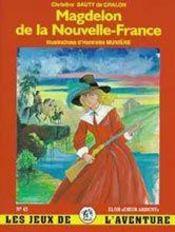 Magdelon de la Nouvelle France - Intérieur - Format classique