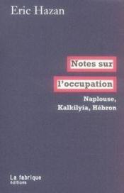 Notes sur l'occupation ; naplouse, kalkilyia, hébron - Couverture - Format classique