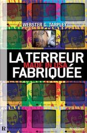 La terreur fabriquée ; made in usa - Intérieur - Format classique