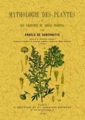 La mythologie des plantes ou les légendes du règne végétal - Couverture - Format classique