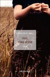 Moi, Clea Shine - Couverture - Format classique