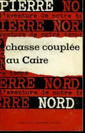 L'Aventure De Notre Temps N° 6 . Chasse Couplee Au Caire. - Couverture - Format classique