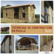 Vente livre :  Techniques de construction en paille  - Eddy Fruchard - Virginie Piaud