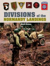 Vente livre :  Divisions of the Normandy landings  - Benoit Rondeau