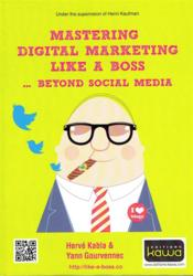 Vente  Mastering digital marketing like a boss ; beyond social media  - Yann Gourvennec - Herve Kabla