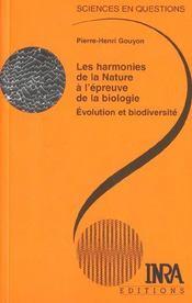 Les harmonies de la nature a l'épreuve de la biologie ; évolution et biodiversité - Intérieur - Format classique