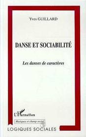 Danse Et Sociabilite ; Les Danses De Caracteres - Intérieur - Format classique