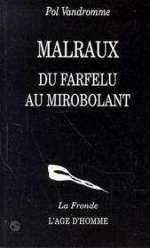 Malraux, Du Farfelu Au Mirobolant - Couverture - Format classique
