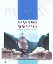 Passions Boreales : Regards Francais Sur La Norvege - Intérieur - Format classique