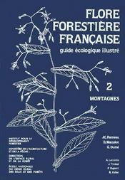 Flore forestière française t.2 ; montagnes - Couverture - Format classique