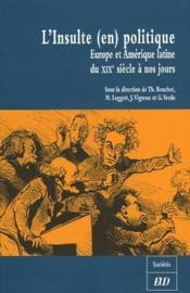 L'insulte (en) politique ; Europe et Amérique latine du XIX siècle à nos jours - Couverture - Format classique