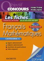 Objectif Concours ; Français Et Mathématiques ; Catégorie C - Couverture - Format classique